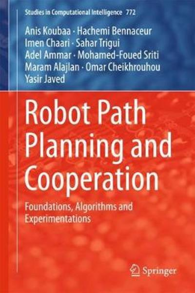 Robot Path Planning and Cooperation - Anis Koubaa