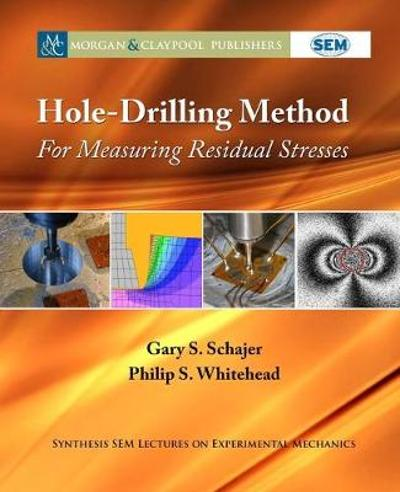 Hole-Drilling Method for Measuring Residual Stresses - Gary S. Schajer