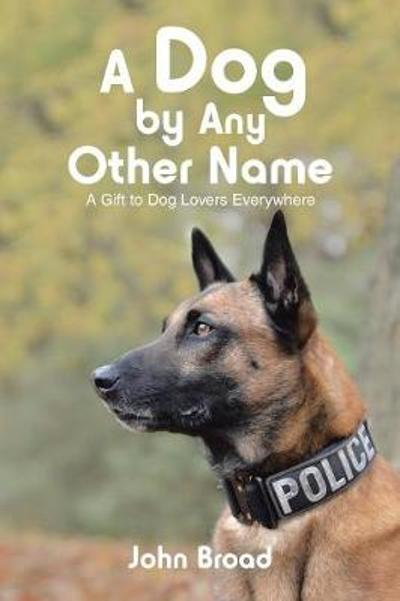 A Dog by Any Other Name - John Broad