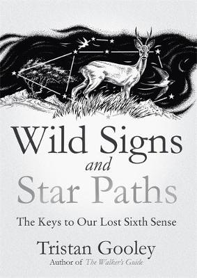 Wild Signs and Star Paths - Tristan Gooley
