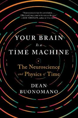 Your Brain Is a Time Machine - Dean Buonomano
