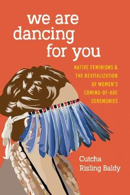 We Are Dancing for You - Cutcha Risling Baldy