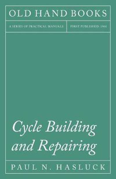 Cycle Building and Repairing - Paul N Hasluck