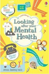 Looking After Your Mental Health - Alice James Louie Stowell Nancy Leschnikoff Freya Harrison
