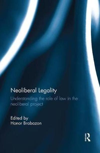 Neoliberal Legality - Honor Brabazon
