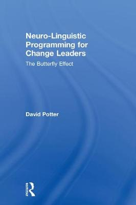 Neuro-Linguistic Programming for Change Leaders - David Potter