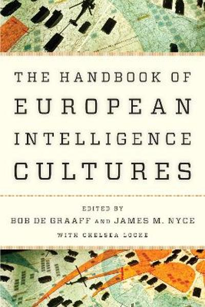 Handbook of European Intelligence Cultures - Bob de Graaff