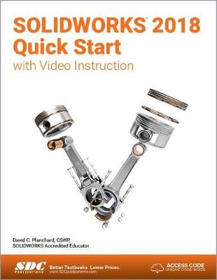 SOLIDWORKS 2018 Quick Start with Video Instruction - David Planchard