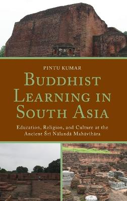 Buddhist Learning in South Asia - Pintu Kumar