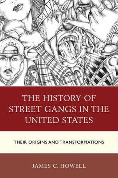 The History of Street Gangs in the United States - James C. Howell