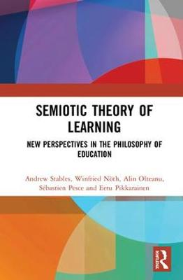 Semiotic Theory of Learning - Andrew Stables