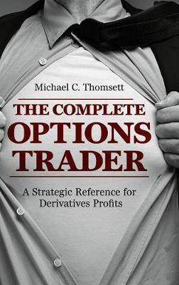 The Complete Options Trader - Michael C. Thomsett
