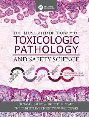 The Illustrated Dictionary of Toxicologic Pathology and Safety Science - Pritam S. Sahota