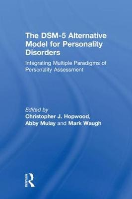 The DSM-5 Alternative Model for Personality Disorders - Christopher J. Hopwood