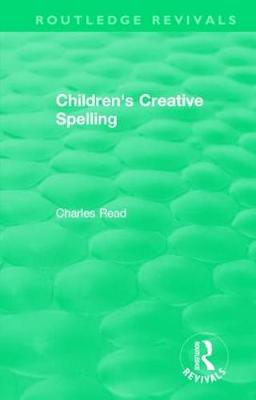Children's Creative Spelling - Charles Read