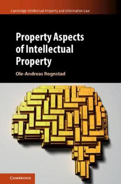Property Aspects of Intellectual Property - Ole-Andreas Rognstad