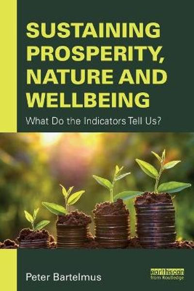 Sustaining Prosperity, Nature and Wellbeing - Peter L.P. Bartelmus