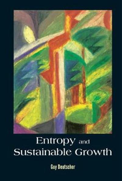 Entropy And Sustainable Growth - Guy Deutscher