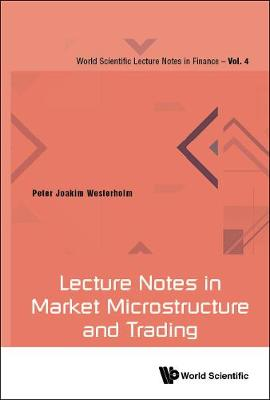 Lecture Notes In Market Microstructure And Trading - Peter Joakim Westerholm