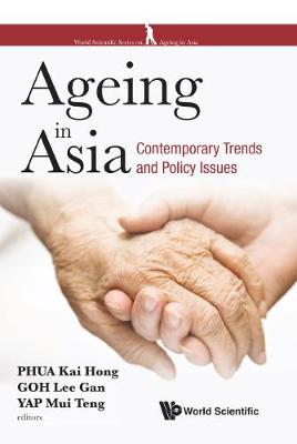 Ageing In Asia: Contemporary Trends And Policy Issues - Yap Mui Teng