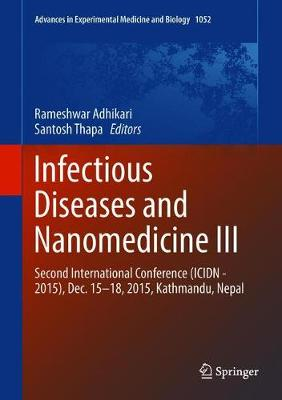 Infectious Diseases and Nanomedicine III - Rameshwar Adhikari