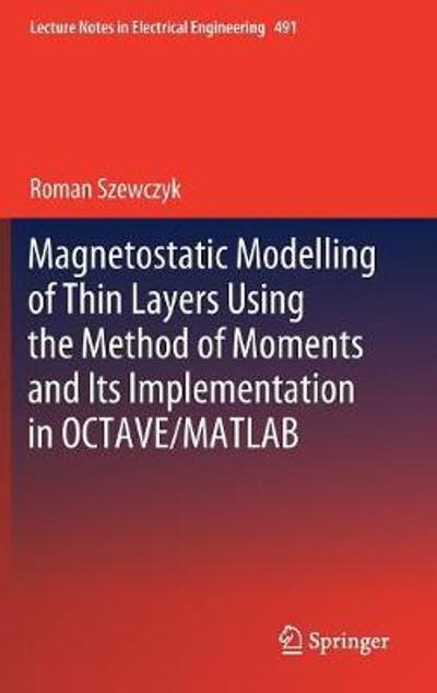 Magnetostatic Modelling of Thin Layers Using the Method of Moments And Its Implementation in OCTAVE/MATLAB - Roman Szewczyk