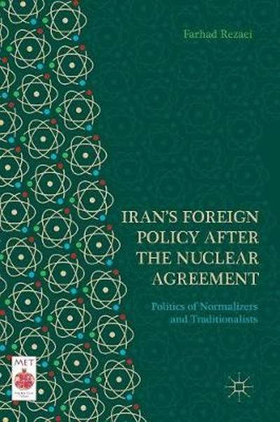 Iran's Foreign Policy After the Nuclear Agreement - Farhad Rezaei