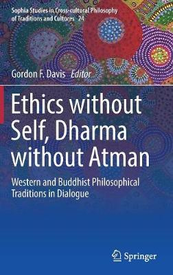 Ethics without Self, Dharma without Atman - Gordon Davis