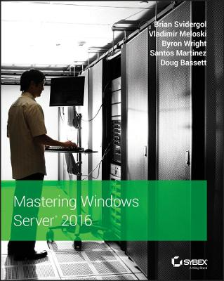 Mastering Windows Server 2016 - Brian Svidergol