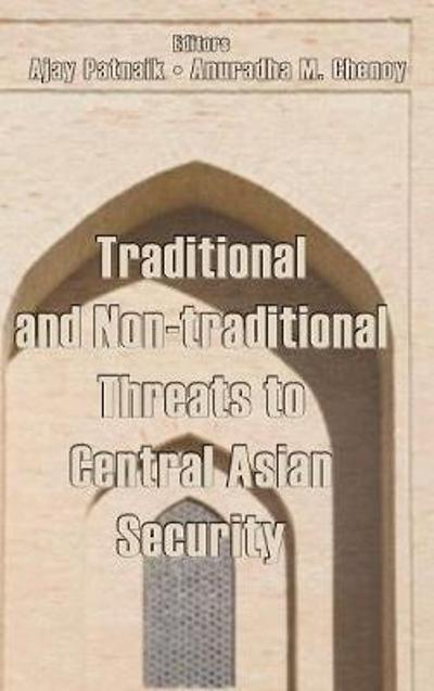 Traditional and Non-Traditional Security Threats to Central Asian Security - Ajay Patnaik