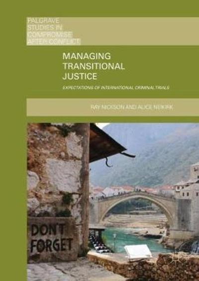 Managing Transitional Justice - Ray Nickson
