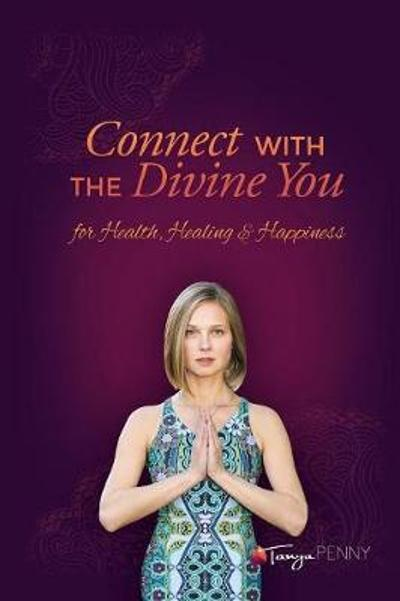 Connect With The Divine You - Tanya Penny