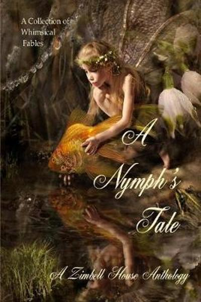 A Nymph's Tale - Zimbell House Publishing