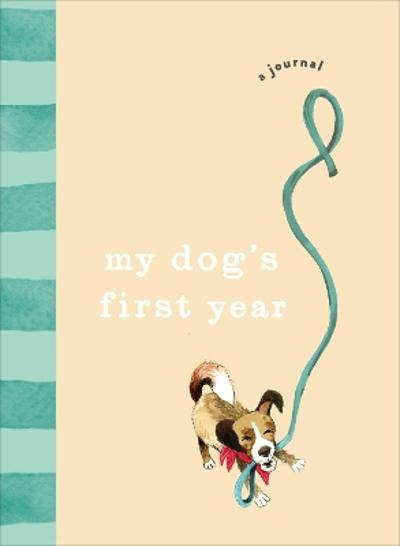 My Dog's First Year - Ebury Press