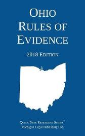 Ohio Rules of Evidence; 2018 Edition - Michigan Legal Publishing Ltd