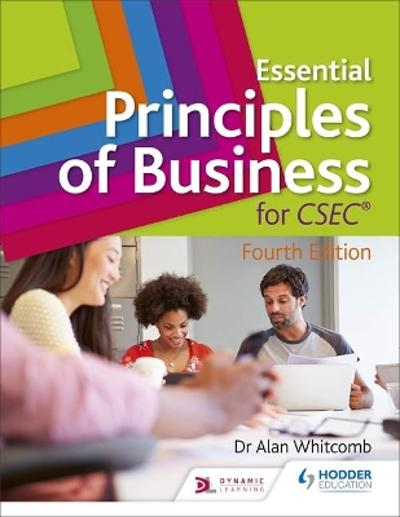 Essential Principles of Business for CSEC: 4th Edition - Alan Whitcomb