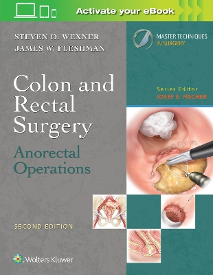 Colon and Rectal Surgery: Anorectal Operations - Steven D. Wexner
