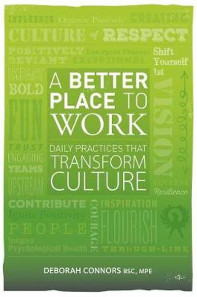 A Better Place To Work - Deborah Connors