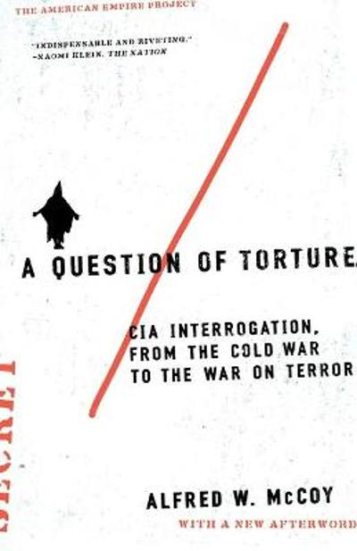 A Question of Torture - Alfred W McCoy