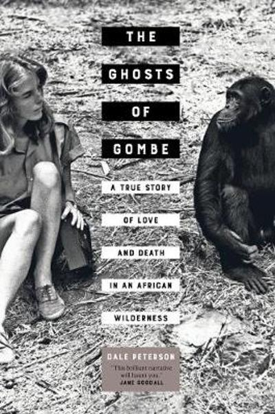 The Ghosts of Gombe - Dale Peterson