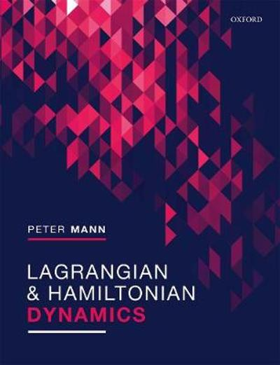 Lagrangian and Hamiltonian Dynamics - Peter Mann