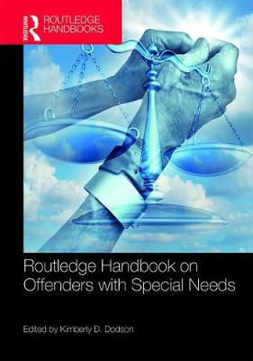 Routledge Handbook on Offenders with Special Needs - Kimberly D. Dodson
