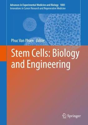 Stem Cells: Biology and Engineering - Phuc Pham