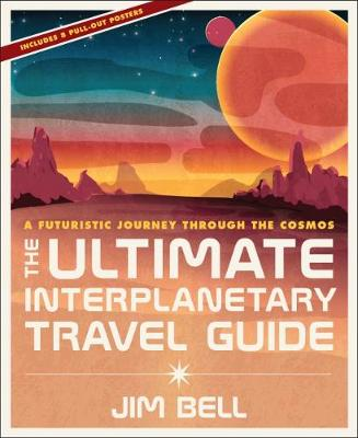 Ultimate Interplanetary Travel Guide - Jim Bell