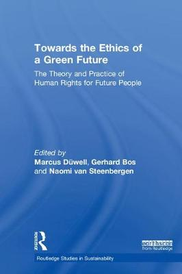 Towards the Ethics of a Green Future (Open Access) - Marcus Duwell