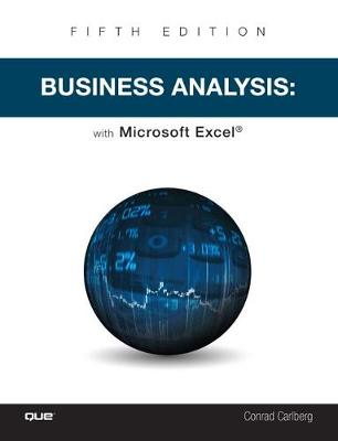 Business Analysis with Microsoft Excel and Power BI - Conrad Carlberg