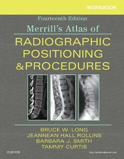 Workbook for Merrill's Atlas of Radiographic Positioning and Procedures - Bruce W. Long