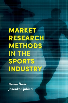 Market Research Methods in the Sports Industry - Neven Seric
