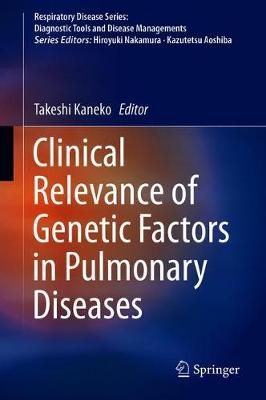 Clinical Relevance of Genetic Factors in Pulmonary Diseases - Takeshi Kaneko