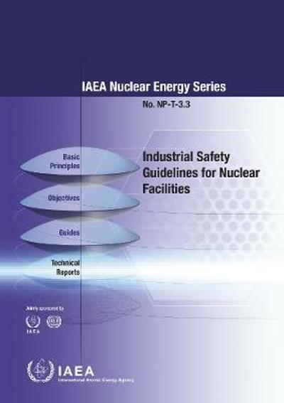 Industrial Safety Guidelines for Nuclear Facilities - International Atomic Energy Agency